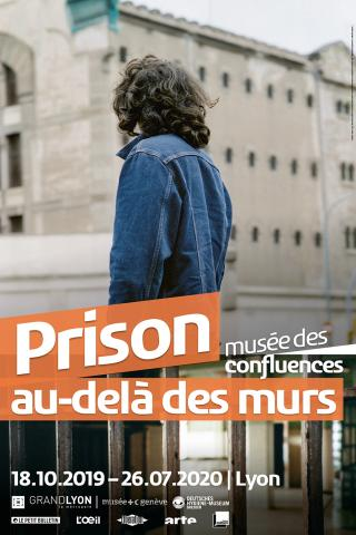 Prison, au-delà des murs | Musée des Confluences