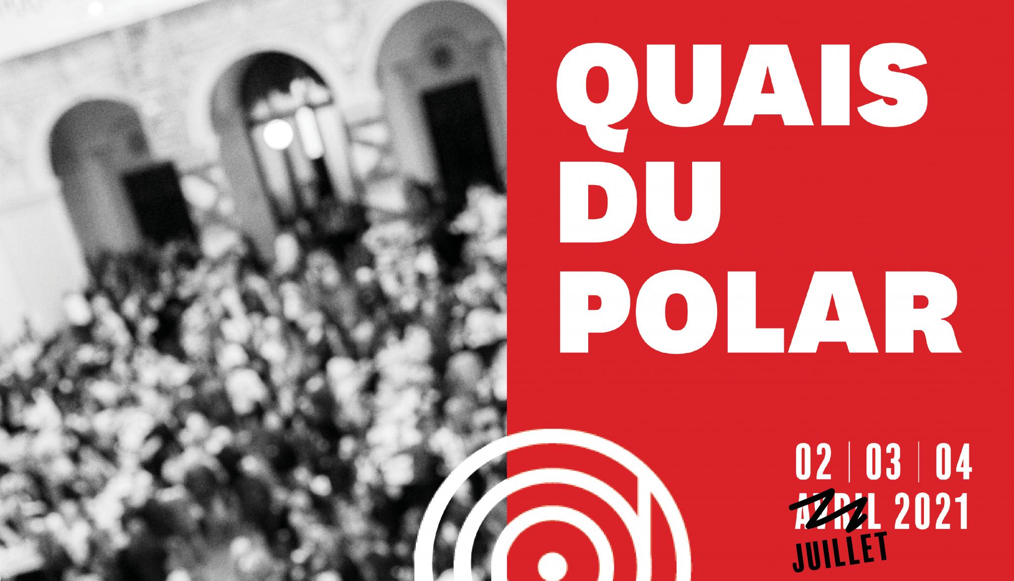 Quais du polar 2021, Manifestation culturelle et festive dédiée au genre Polar