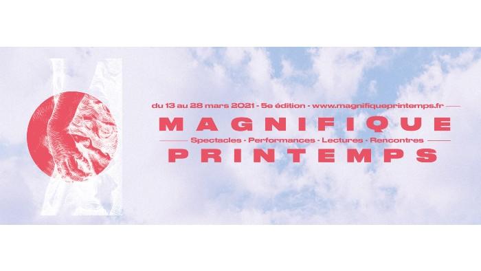 Magnifique Printemps 2021 à Lyon, du 13 au 28 mars 2021
