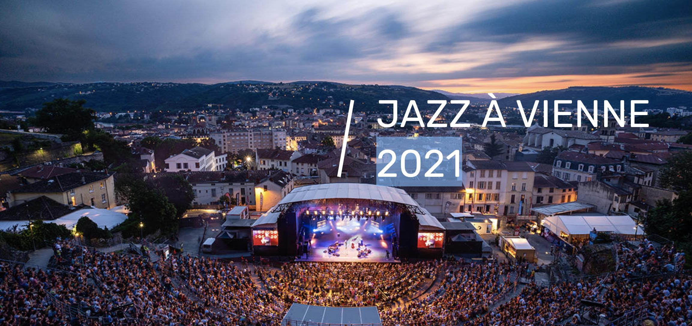 Jazz à Vienne 2021, festival du 23 juin au 10 juillet